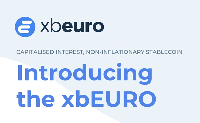 Introducing The xbEURO: a capitalised interest, non-inflationary stablecoin